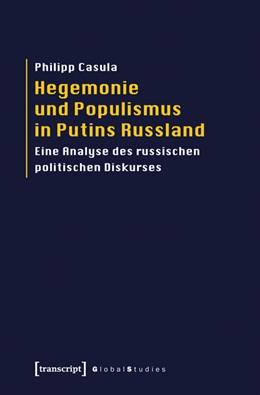 Abbildung von Casula | Hegemonie und Populismus in Putins Russland | 2012 | Eine Analyse des russischen po...