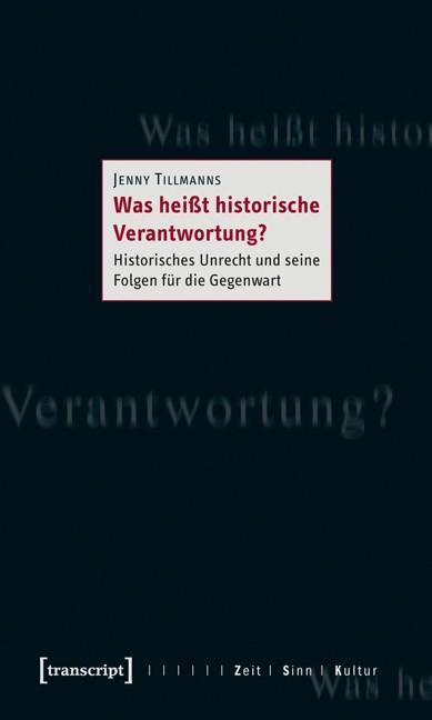 Abbildung von Tillmanns   Was heißt historische Verantwortung?   2012