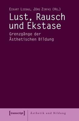 Abbildung von Liebau / Zirfas | Lust, Rausch und Ekstase | 1. Auflage | 2013 | 7 | beck-shop.de