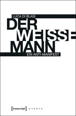 Abbildung von Di Blasi | Der weiße Mann | 1. Auflage | 2013 | beck-shop.de