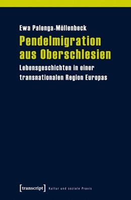 Abbildung von Palenga-Möllenbeck | Pendelmigration aus Oberschlesien | 1. Auflage | 2014 | beck-shop.de