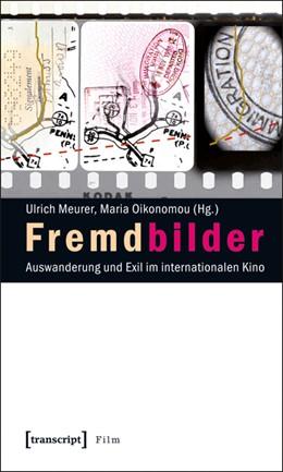 Abbildung von Meurer / Oikonomou | Fremdbilder | 2009 | Auswanderung und Exil im inter...