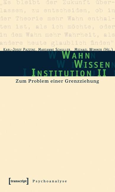 Abbildung von Pazzini / Schuller / Wimmer | Wahn - Wissen - Institution II | 2007