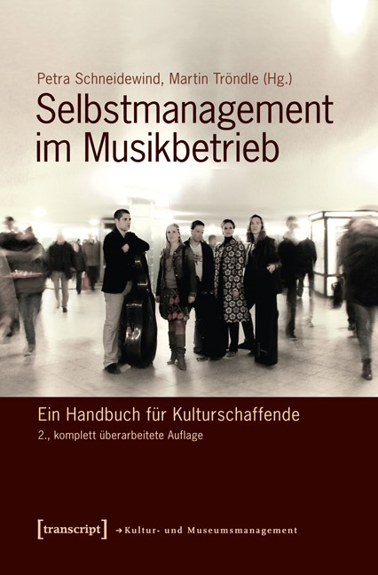 Abbildung von Schneidewind / Tröndle | Selbstmanagement im Musikbetrieb | 2., vollständig überarbeitete Auflage | 2012