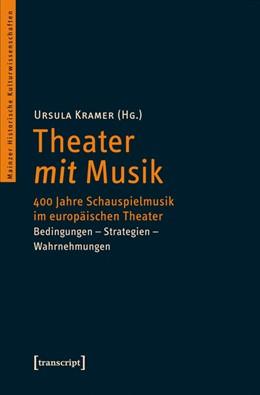 Abbildung von Kramer | Theater mit Musik | 2014 | 400 Jahre Schauspielmusik im e... | 16