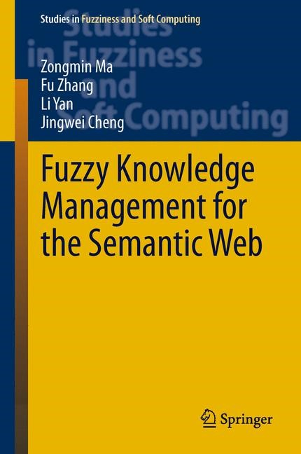 Abbildung von Ma / Zhang / Yan | Fuzzy Knowledge Management for the Semantic Web | 2013