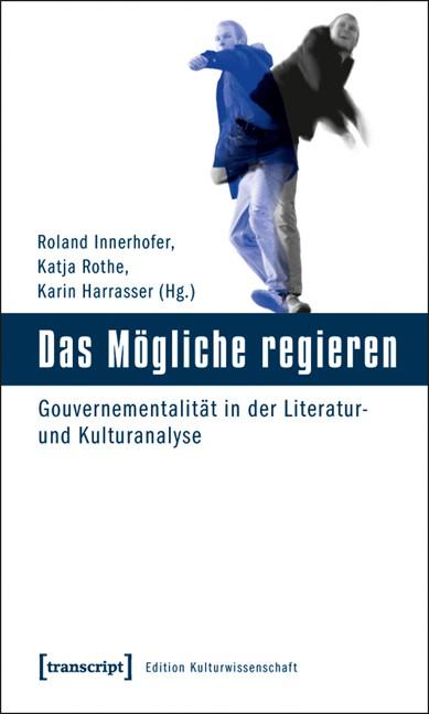 Abbildung von Innerhofer / Rothe / Harrasser | Das Mögliche regieren | 2011