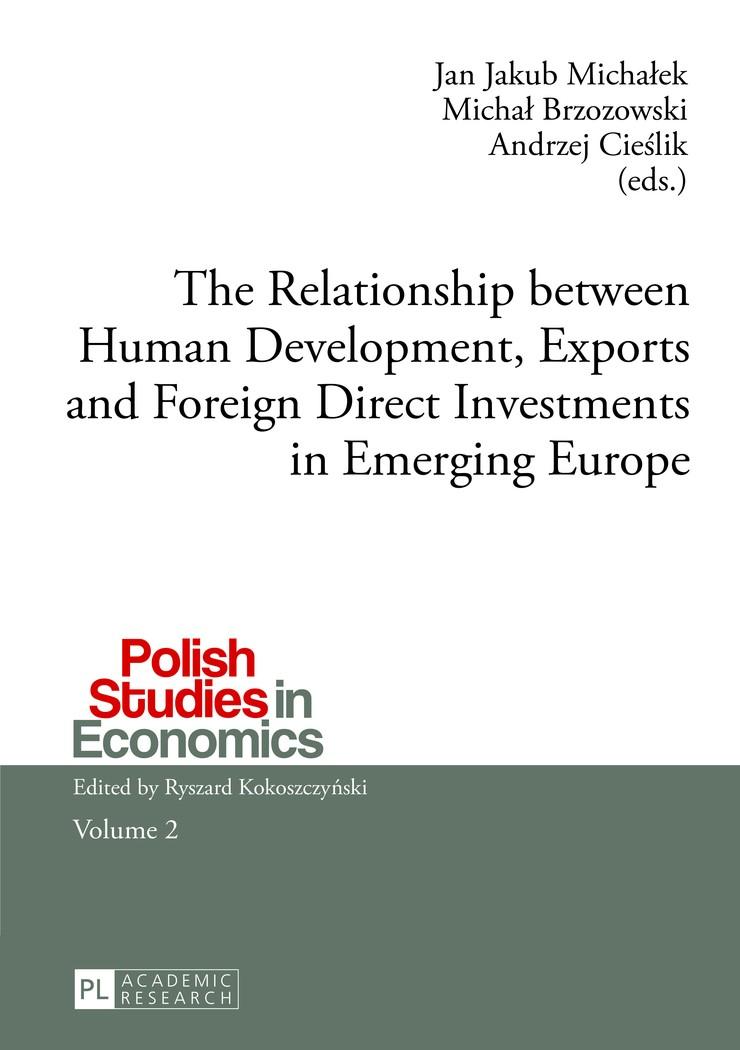 Abbildung von Michalek / Brzozowski / Cieslik   The Relationship between Human Development, Exports and Foreign Direct Investments in Emerging Europe   2013