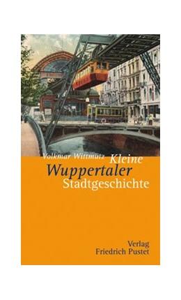 Abbildung von Wittmütz | Kleine Wuppertaler Stadtgeschichte | 2013