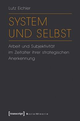 Abbildung von Eichler   System und Selbst   2013   Arbeit und Subjektivität im Ze...