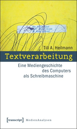 Abbildung von Heilmann | Textverarbeitung | 2012 | Eine Mediengeschichte des Comp... | 10