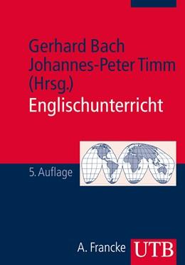 Abbildung von Bach / Timm | Englischunterricht | 5. aktual. Aufl. 2013 | 2013 | Grundlagen und Methoden einer ... | 1540