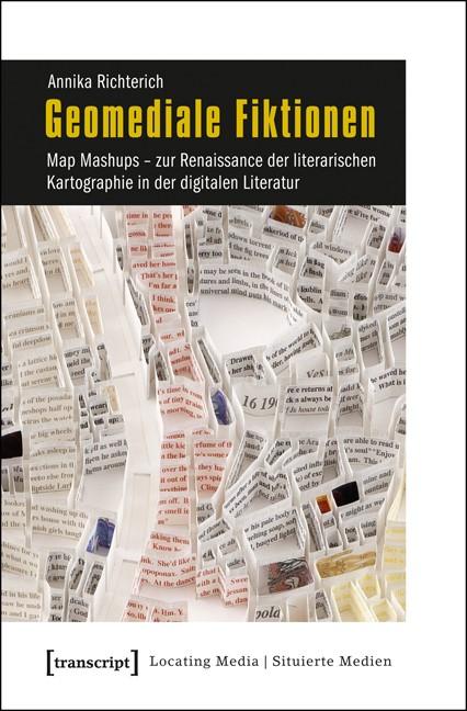 Abbildung von Richterich   Geomediale Fiktionen   2014