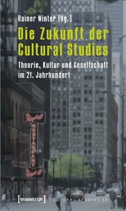 Abbildung von Winter | Die Zukunft der Cultural Studies | 2011