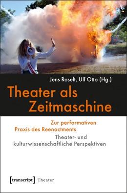Abbildung von Roselt / Otto | Theater als Zeitmaschine | 2012