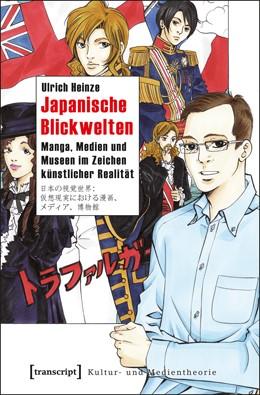 Abbildung von Heinze | Japanische Blickwelten | 2013 | Manga, Medien und Museen im Ze...