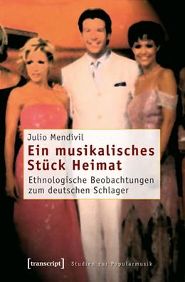 Abbildung von Mendívil | Ein musikalisches Stück Heimat | 2008 | Ethnologische Beobachtungen zu...