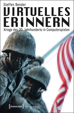 Abbildung von Bender | Virtuelles Erinnern | 2012 | Kriege des 20. Jahrhunderts in... | 23