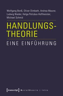 Abbildung von Bonß / Dimbath / Maurer | Handlungstheorie | 2013 | Eine Einführung