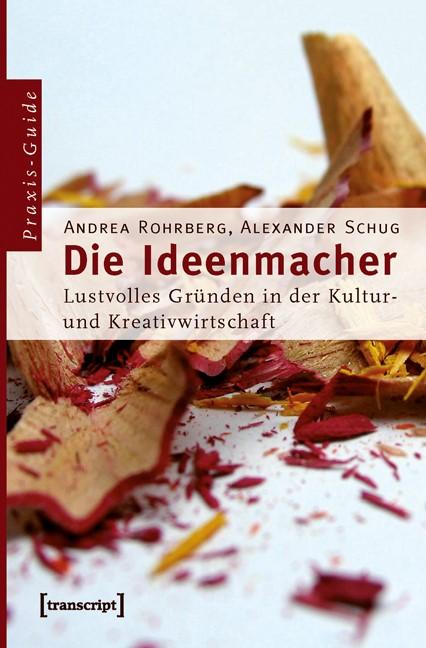 Abbildung von Rohrberg / Schug | Die Ideenmacher | 2010