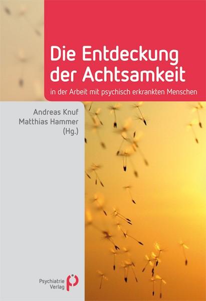 Abbildung von Knuf / Hammer | Die Entdeckung der Achtsamkeit | 1., Auflage 2013 | 2013