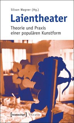 Abbildung von Wagner | Laientheater | 2011 | Theorie und Praxis einer popul... | 32