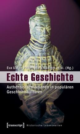 Abbildung von Pirker / Rüdiger | Echte Geschichte | 1. Auflage | 2010 | 3 | beck-shop.de