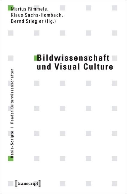 Abbildung von Rimmele / Sachs-Hombach / Stiegler | Bildwissenschaft und Visual Culture | 2014