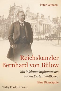 Abbildung von Winzen | Reichskanzler Bernhard von Bülow | 2013 | Mit Weltmachtphantasien in den...