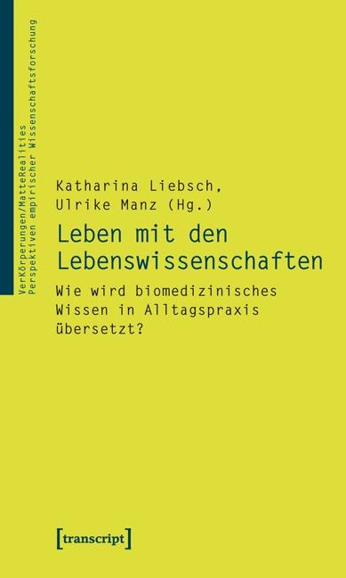 Abbildung von Liebsch / Manz | Leben mit den Lebenswissenschaften | 2010