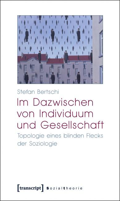 Abbildung von Bertschi | Im Dazwischen von Individuum und Gesellschaft | 2010
