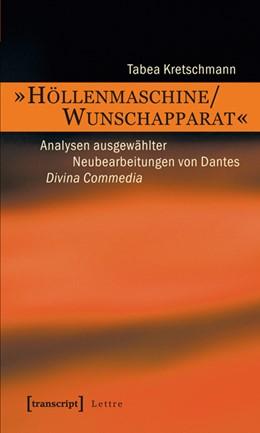 Abbildung von Kretschmann | »Höllenmaschine/Wunschapparat« | 2012 | Analysen ausgewählter Neubearb...