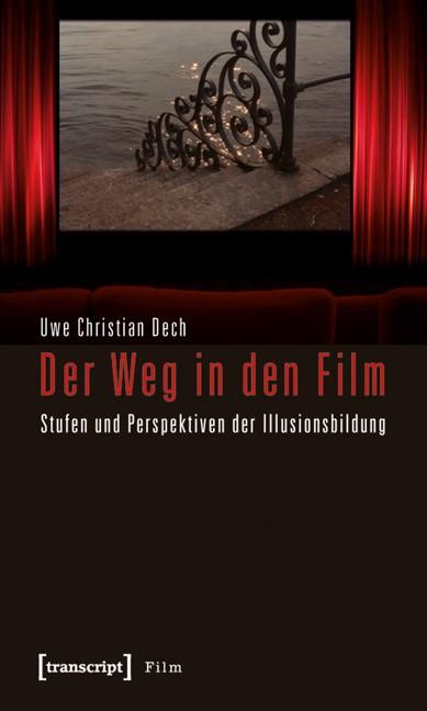 Abbildung von Dech | Der Weg in den Film | 2011
