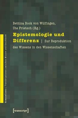 Abbildung von Bock von Wülfingen / Frietsch | Epistemologie und Differenz | 2010 | Zur Reproduktion des Wissens i... | 7