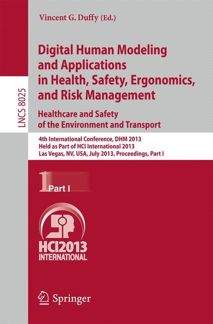 Abbildung von Duffy | Digital Human Modeling and Applications in Health, Safety, Ergonomics and Risk Management. Healthcare and Safety of the Environment and Transport | 2013