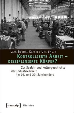 Abbildung von Bluma / Uhl | Kontrollierte Arbeit - disziplinierte Körper? | 2012 | Zur Sozial- und Kulturgeschich... | 27