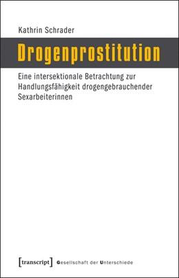 Abbildung von Schrader | Drogenprostitution | 2013 | Eine intersektionale Betrachtu... | 14