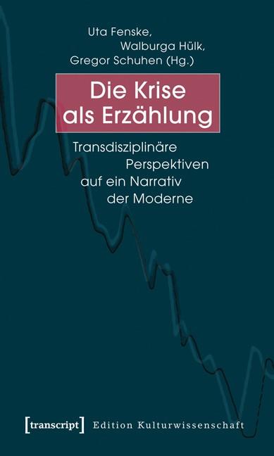 Abbildung von Fenske / Hülk / Schuhen | Die Krise als Erzählung | 2013