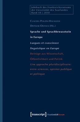 Abbildung von Polzin-Haumann / Osthus | Sprache und Sprachbewusstsein in Europa / Langues et conscience linguistique en Europe | 2011 | Beiträge aus Wissenschaft, Öff... | 10