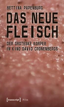 Abbildung von Papenburg   Das neue Fleisch   2011   Der groteske Körper im Kino Da...