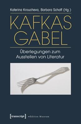 Abbildung von Kroucheva / Schaff   Kafkas Gabel   2013   Überlegungen zum Ausstellen vo...   1