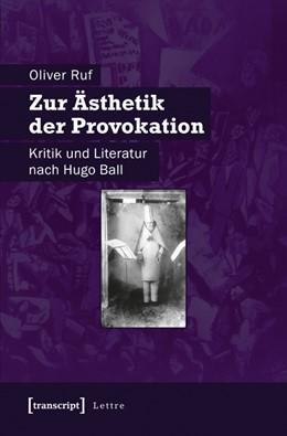 Abbildung von Ruf | Zur Ästhetik der Provokation | 2012 | Kritik und Literatur nach Hugo...