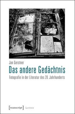 Abbildung von Gerstner | Das andere Gedächtnis | 2012 | Fotografie in der Literatur de...