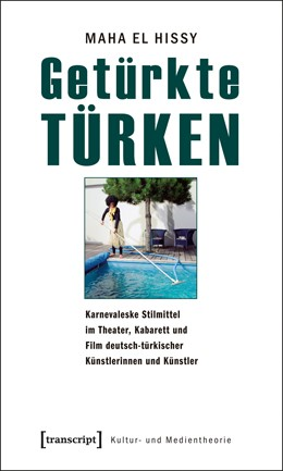 Abbildung von El Hissy   Getürkte Türken   2012   Karnevaleske Stilmittel im The...