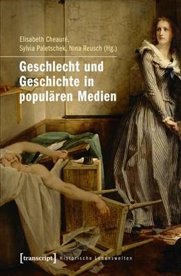 Abbildung von Cheauré / Paletschek / Reusch | Geschlecht und Geschichte in populären Medien | 2013 | 9