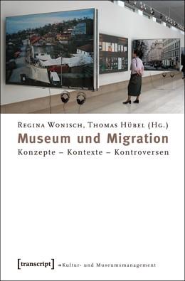 Abbildung von Wonisch / Hübel | Museum und Migration | 2012