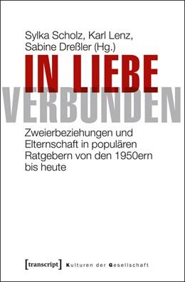 Abbildung von Scholz / Lenz / Dreßler | In Liebe verbunden | 2013 | Zweierbeziehungen und Elternsc... | 9