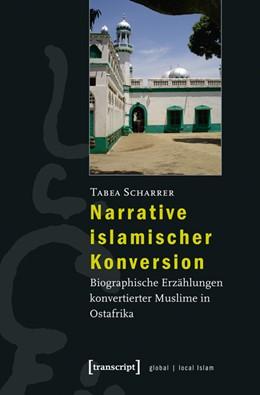 Abbildung von Scharrer | Narrative islamischer Konversion | 2013 | Biographische Erzählungen konv...