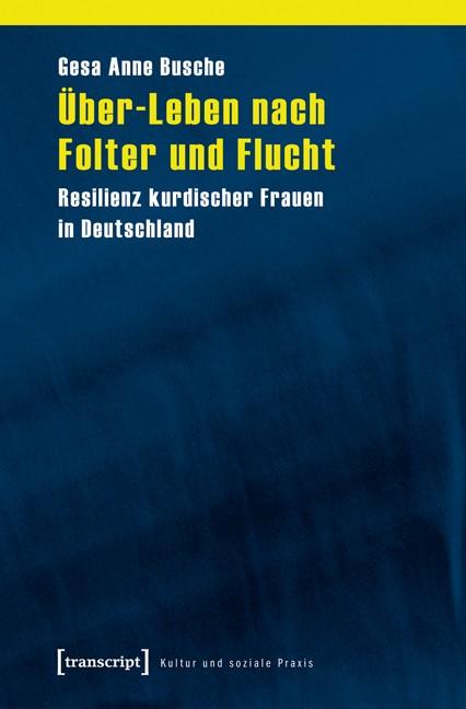 Abbildung von Busche | Über-Leben nach Folter und Flucht | 2013