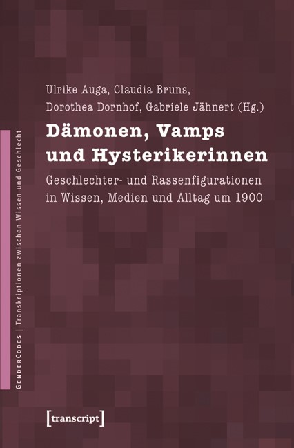 Abbildung von Auga / Bruns / Dornhof / Jähnert   Dämonen, Vamps und Hysterikerinnen   2011